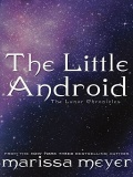 The Little Android (Lunar Chronicles #0.6) mobile app for free download