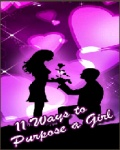 11 Ways to Purpose a Girl  Download Free mobile app for free download