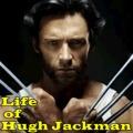 Life of Hugh Jackman mobile app for free download