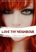 Love Thy Neighbour (Friend Zoned #2)   Belle Aurora mobile app for free download