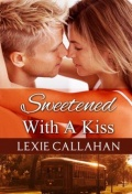 Sweetened With a Kiss (Self Made Men...Southern Style #1)   Lexxi Callahan mobile app for free download