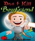 Dont Kill Boyfriend (176x208) mobile app for free download