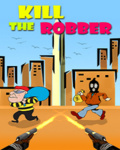 Kill The Robber mobile app for free download