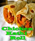 Recipe   Chicken Kathi Roll mobile app for free download