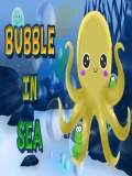 BUBBLE IN SEA mobile app for free download