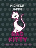 Bad Kitty (Bad Kitty #1) Michele Jaffe mobile app for free download