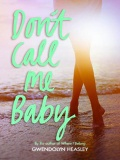 Don't Call Me Baby mobile app for free download