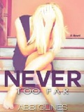 Never Too Far mobile app for free download