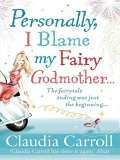 Personally, I Blame My Fairy Godmother mobile app for free download