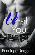 Until You (Fall Away #1.5) by Penelope Douglas mobile app for free download