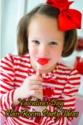 Valentines Day Class Room Party Ideas