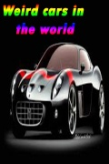 Weird cars in the world mobile app for free download