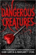 Dangerous Creatures by Kami Garcia and Margaret Stohl mobile app for free download